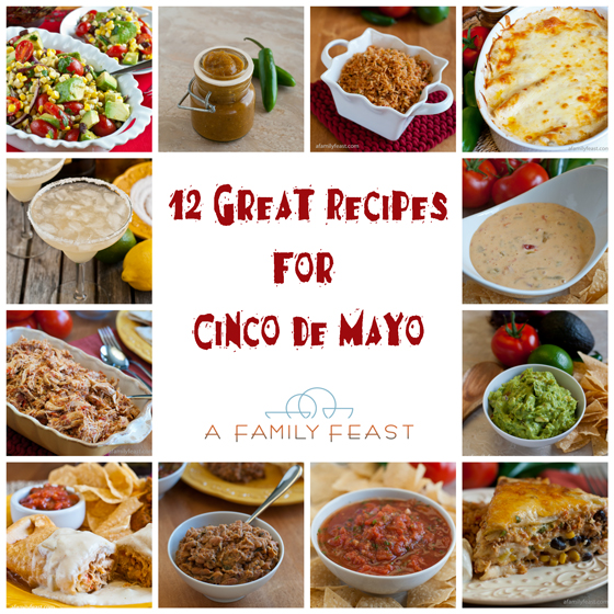 12 Great Recipes for Cinco De Mayo - A Family Feast