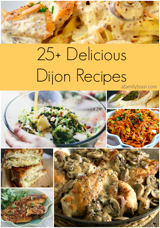 25+ Delicious Dijon Recipes - A Family Feast
